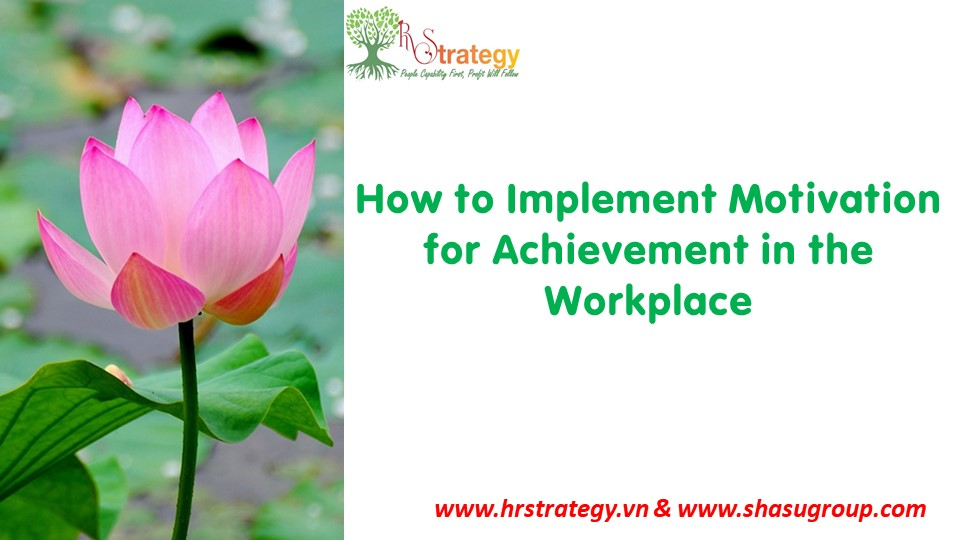 How to Implement Motivation for Achievement in the Workplace