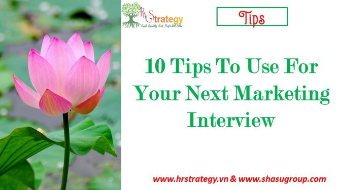 10 Tips To Use For Your Next Marketing Interview