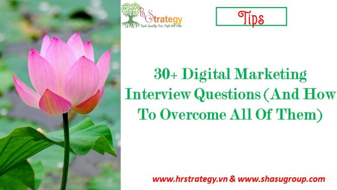 30+ Digital Marketing Interview Questions (And How To Overcome All Of Them)