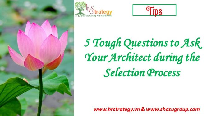5 Tough Questions to Ask Your Architect during the Selection Process