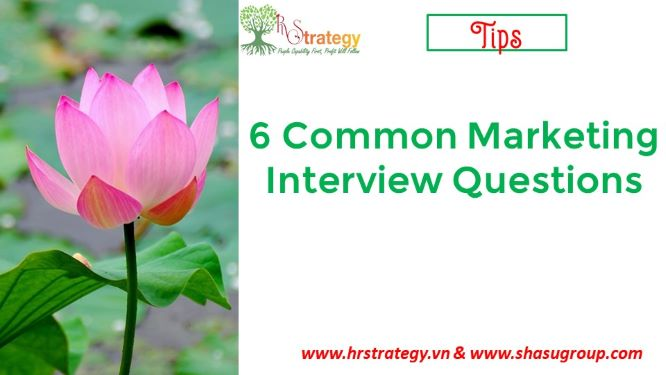 6 Common Marketing Interview Questions