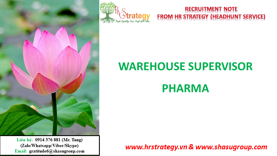 Warehouse Supervisor Pharma is a position that HR Strategy Top Headhunter in Vietnam Market is recruiting for a client company in Pharmaceuticals Industry.